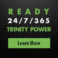 Trinity Power is available 24/7/365